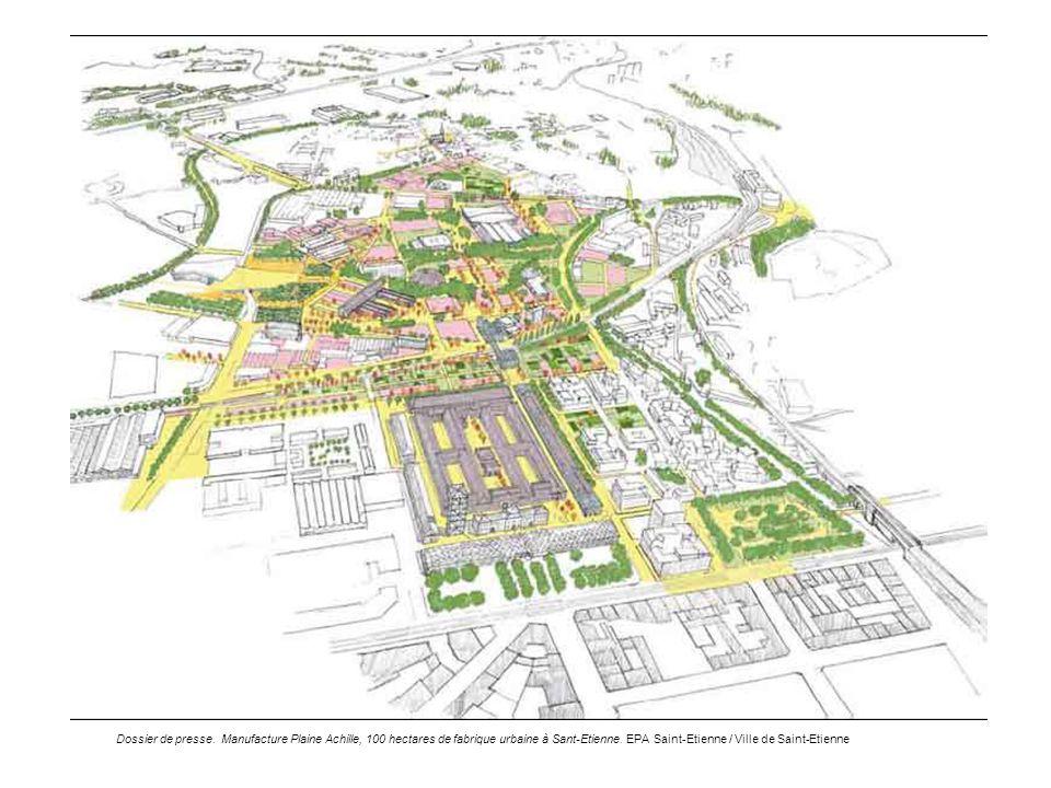Dossier de presse. Manufacture Plaine Achille, 100 hectares de fabrique urbaine à Sant-Etienne.