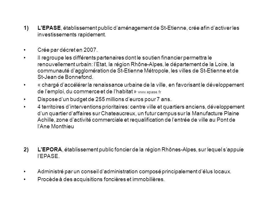 L'EPASE, établissement public d'aménagement de St-Etienne, crée afin d'activer les investissements rapidement.