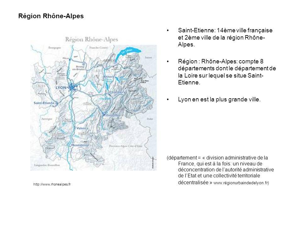 Région Rhône-Alpes Saint-Etienne: 14ème ville française et 2ème ville de la région Rhône-Alpes.