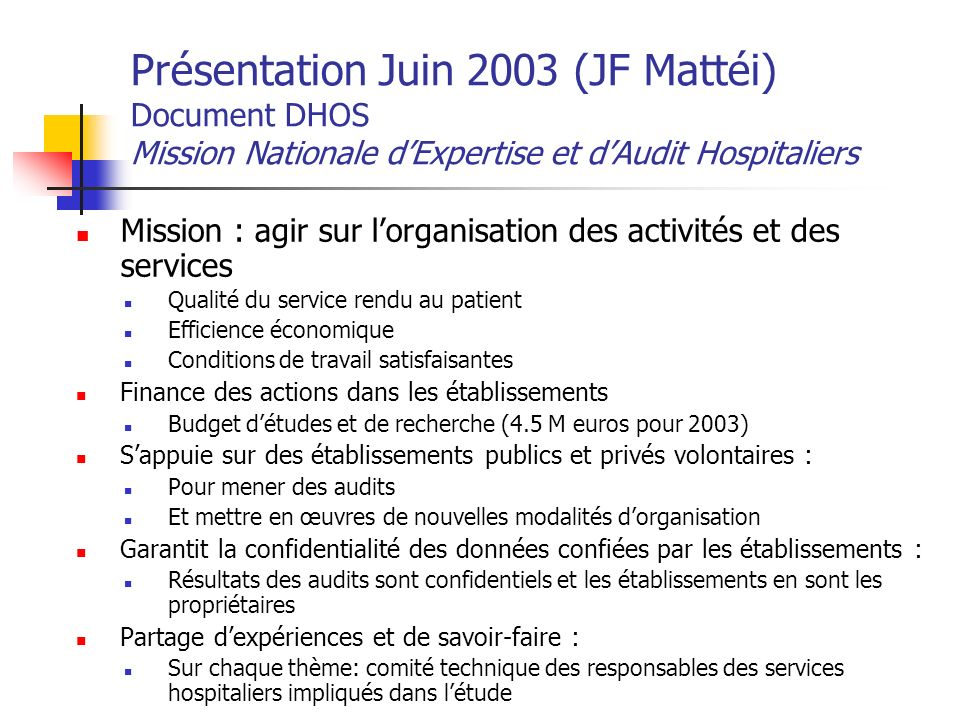 Présentation Juin 2003 (JF Mattéi) Document DHOS Mission Nationale d'Expertise et d'Audit Hospitaliers