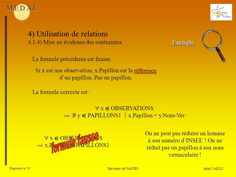 formule fausse 4) Utilisation de relations M.E.D.A.L.
