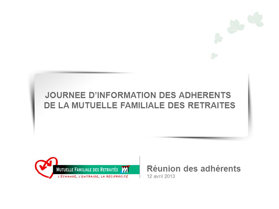 JOURNEE D'INFORMATION DES ADHERENTS