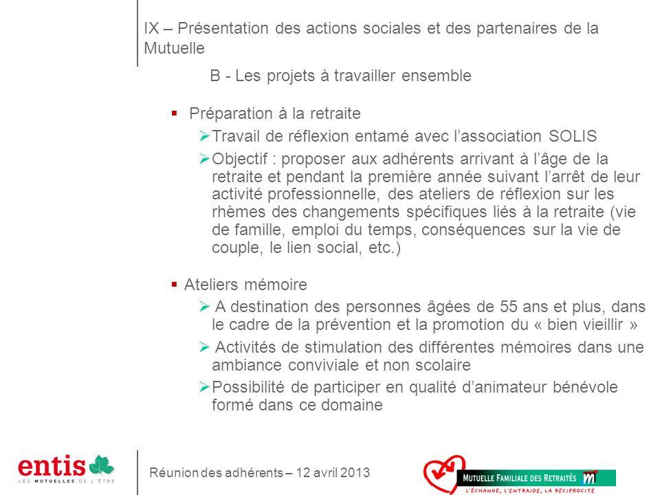 IX – Présentation des actions sociales et des partenaires de la Mutuelle B - Les projets à travailler ensemble