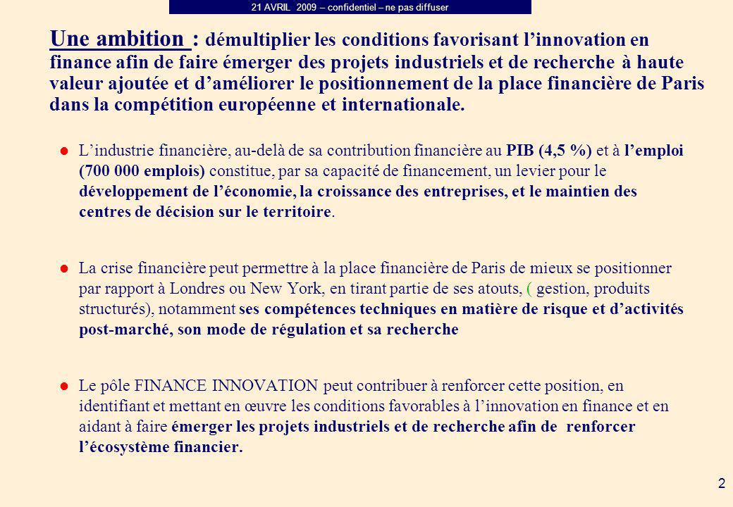 Une ambition : démultiplier les conditions favorisant l'innovation en finance afin de faire émerger des projets industriels et de recherche à haute valeur ajoutée et d'améliorer le positionnement de la place financière de Paris dans la compétition européenne et internationale.