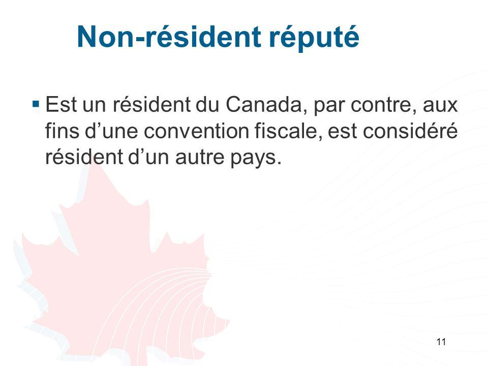 Non-résident réputé Est un résident du Canada, par contre, aux fins d'une convention fiscale, est considéré résident d'un autre pays.