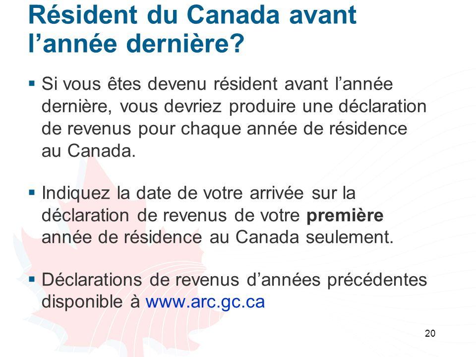Résident du Canada avant l'année dernière