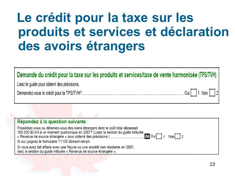 Le crédit pour la taxe sur les produits et services et déclaration des avoirs étrangers