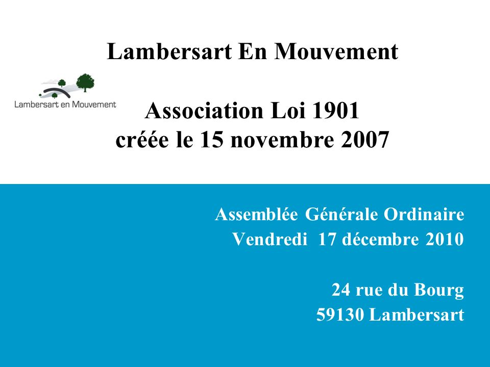 Assemblée Générale Ordinaire Vendredi 17 décembre 2010 24 rue du Bourg 59130 Lambersart