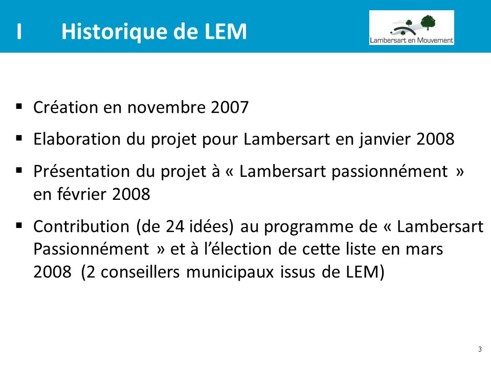 I Historique de LEM Création en novembre 2007