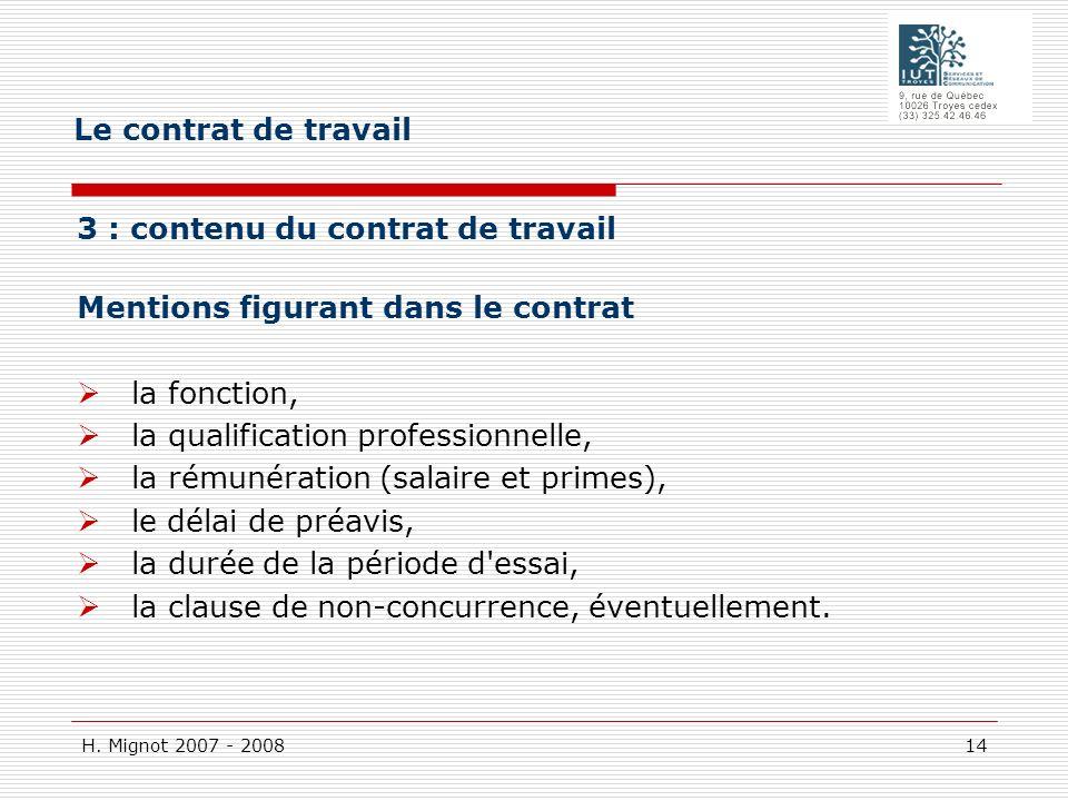 Le contrat de travail 3 : contenu du contrat de travail Mentions figurant dans le contrat. la fonction,