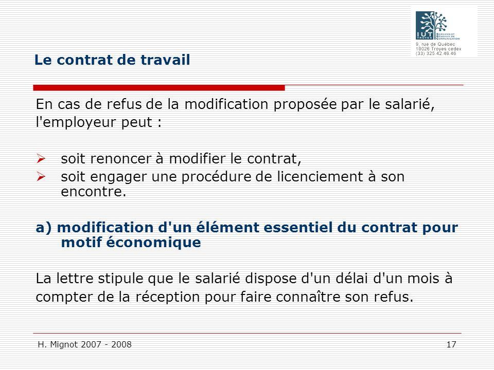 Le contrat de travail En cas de refus de la modification proposée par le salarié, l employeur peut :