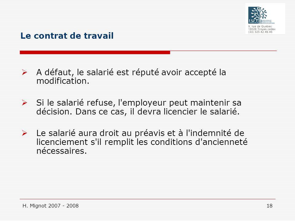 Le contrat de travail A défaut, le salarié est réputé avoir accepté la modification.