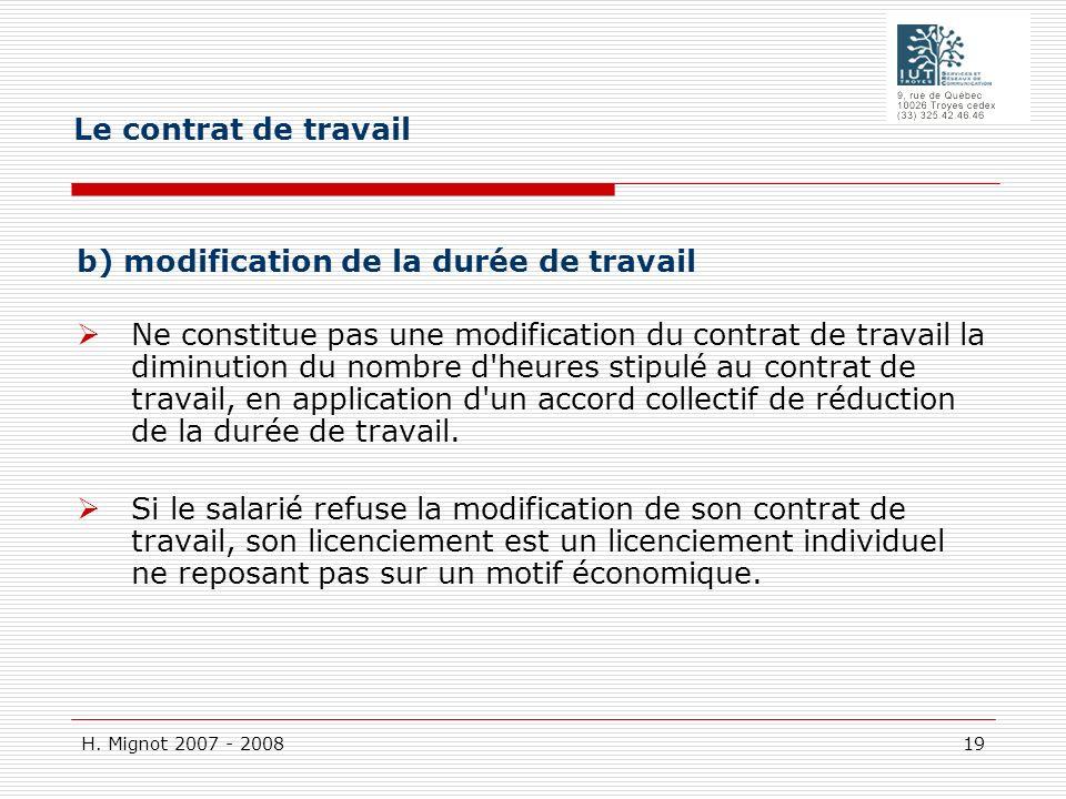 Le contrat de travail b) modification de la durée de travail.