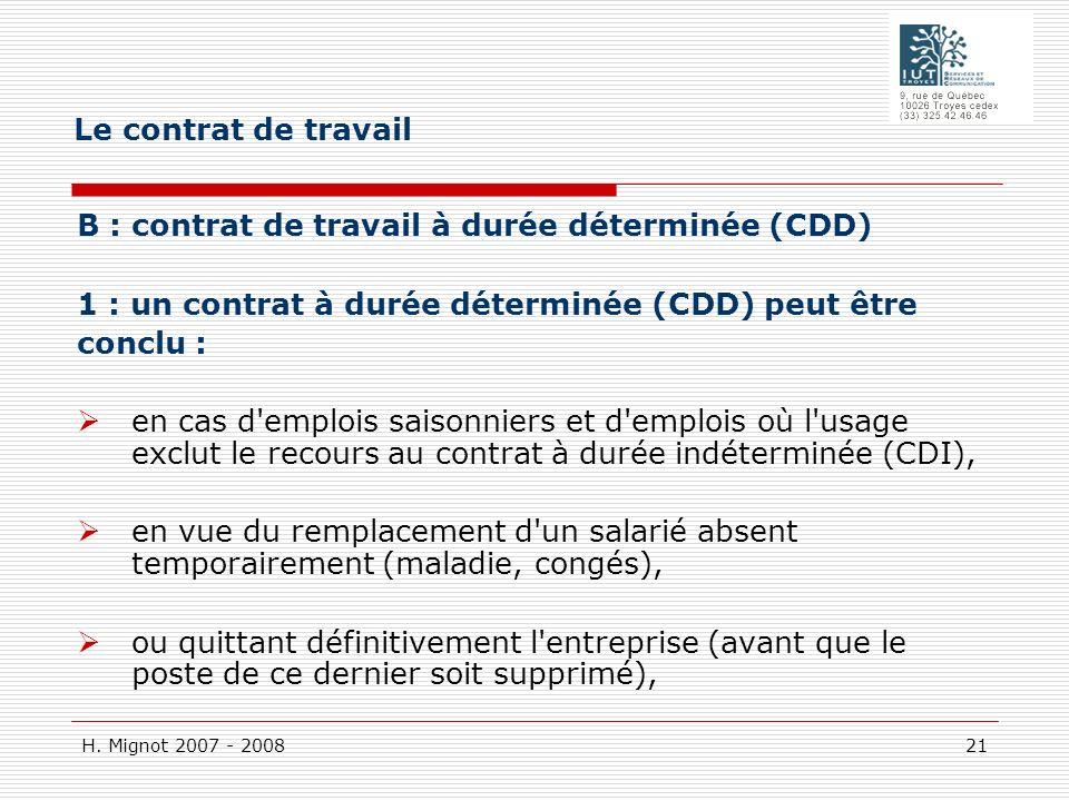 Le contrat de travail B : contrat de travail à durée déterminée (CDD) 1 : un contrat à durée déterminée (CDD) peut être.