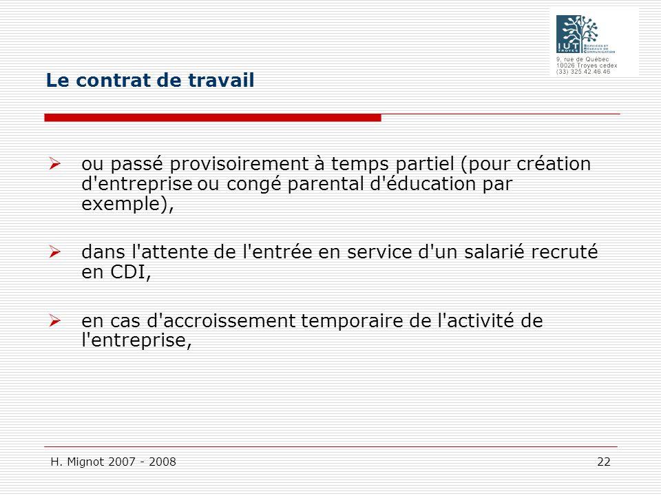 Le contrat de travail ou passé provisoirement à temps partiel (pour création d entreprise ou congé parental d éducation par exemple),