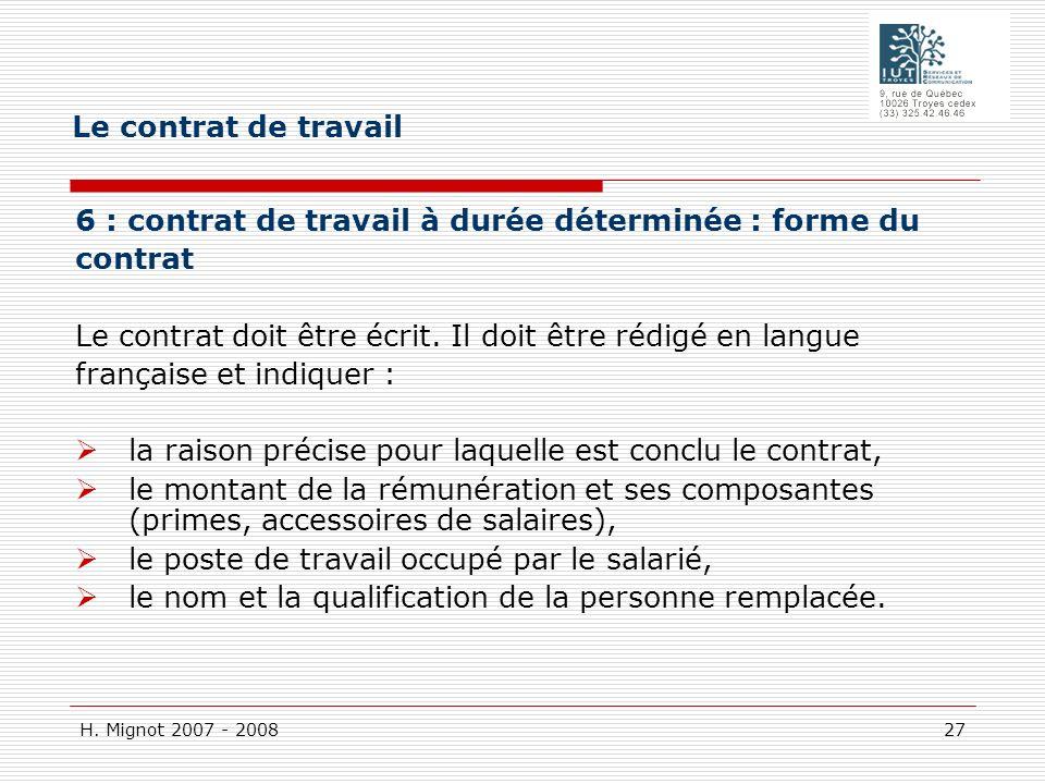 Le contrat de travail 6 : contrat de travail à durée déterminée : forme du. contrat. Le contrat doit être écrit. Il doit être rédigé en langue.