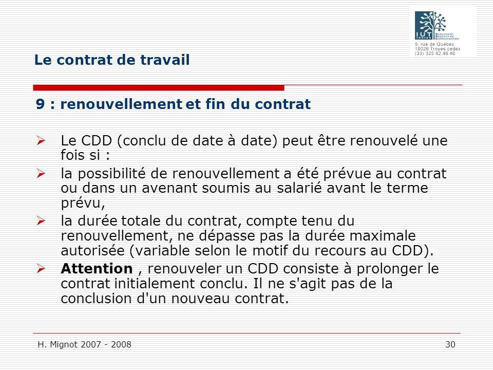 Le contrat de travail 9 : renouvellement et fin du contrat. Le CDD (conclu de date à date) peut être renouvelé une fois si :