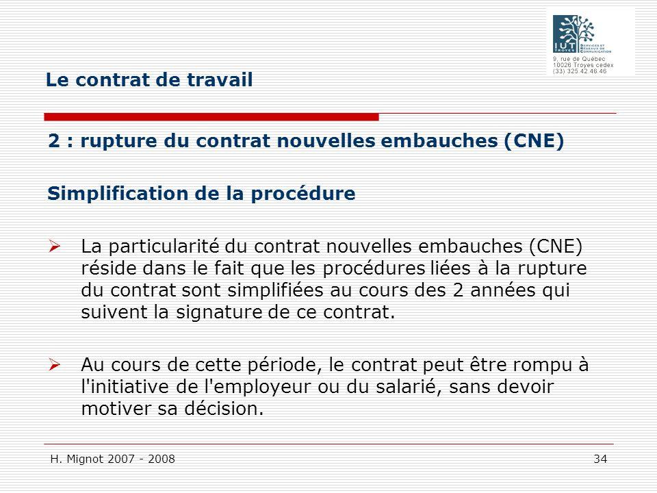 Le contrat de travail 2 : rupture du contrat nouvelles embauches (CNE) Simplification de la procédure