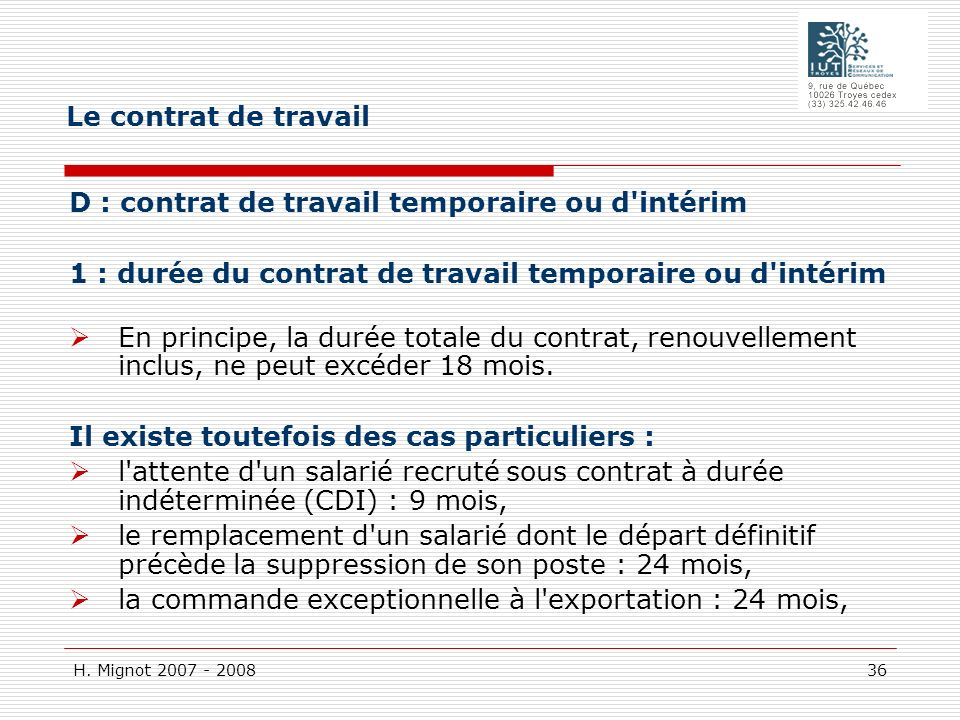 Le contrat de travail D : contrat de travail temporaire ou d intérim. 1 : durée du contrat de travail temporaire ou d intérim