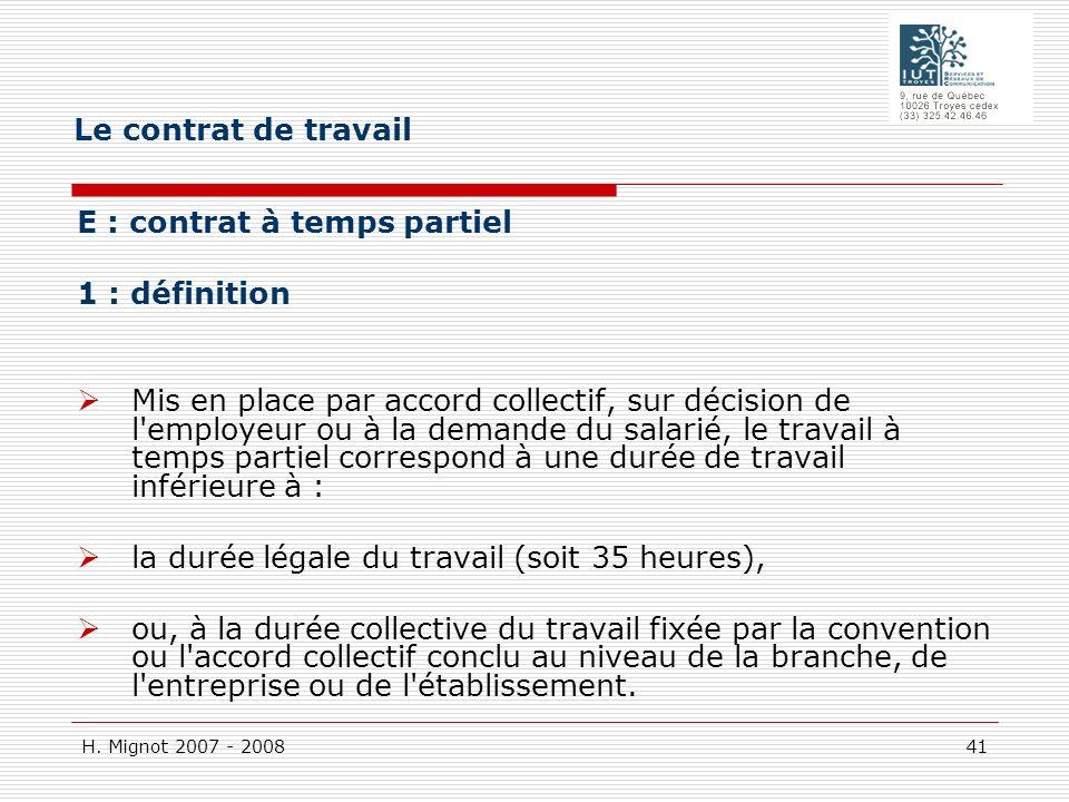 Le contrat de travail E : contrat à temps partiel. 1 : définition.