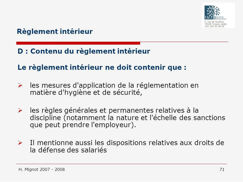 Règlement intérieur D : Contenu du règlement intérieur Le règlement intérieur ne doit contenir que :