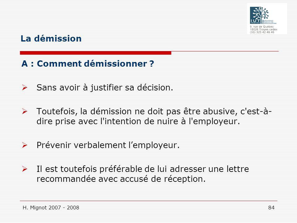 La démission A : Comment démissionner Sans avoir à justifier sa décision.