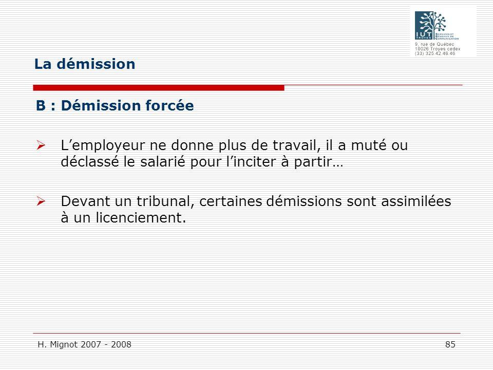 La démission B : Démission forcée L'employeur ne donne plus de travail, il a muté ou déclassé le salarié pour l'inciter à partir…