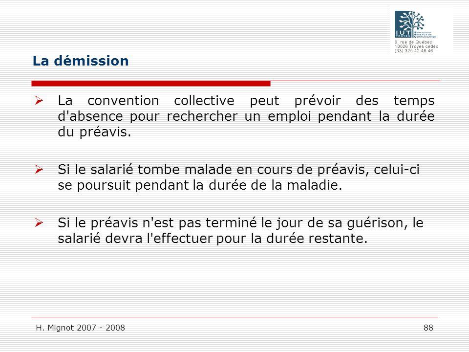 La démission La convention collective peut prévoir des temps d absence pour rechercher un emploi pendant la durée du préavis.