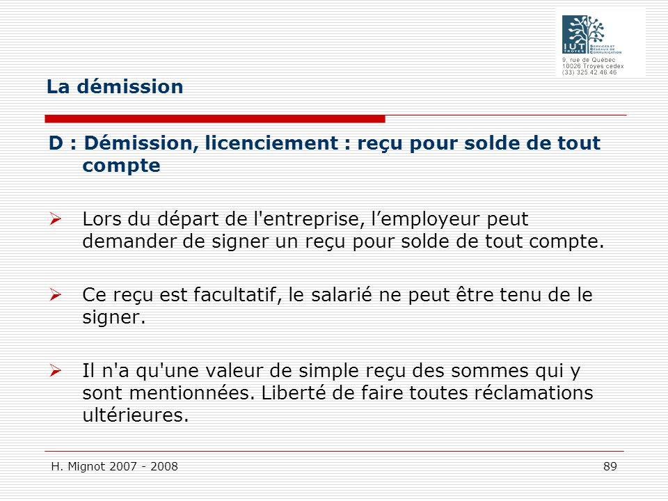 La démission D : Démission, licenciement : reçu pour solde de tout compte.