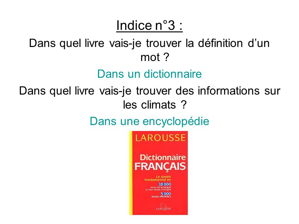 Indice n°3 : Dans quel livre vais-je trouver la définition d'un mot