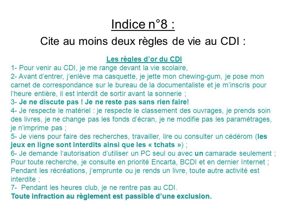 Cite au moins deux règles de vie au CDI :