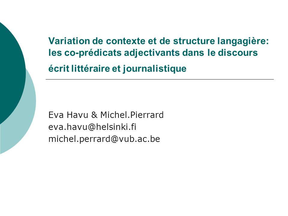 Variation de contexte et de structure langagière: les co-prédicats adjectivants dans le discours écrit littéraire et journalistique