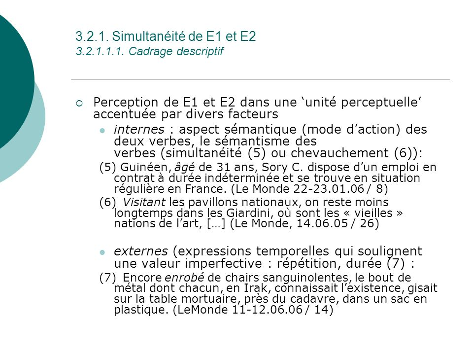 3.2.1. Simultanéité de E1 et E2 3.2.1.1.1. Cadrage descriptif
