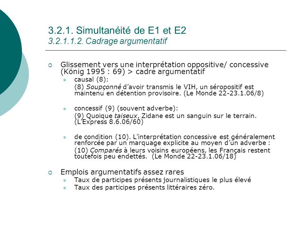 3.2.1. Simultanéité de E1 et E2 3.2.1.1.2. Cadrage argumentatif