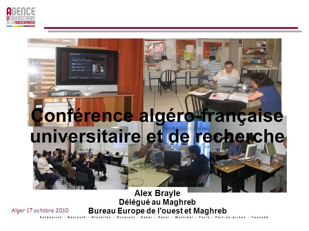 Conférence algéro-française universitaire et de recherche Alex Brayle Délégué au Maghreb Bureau Europe de l ouest et Maghreb