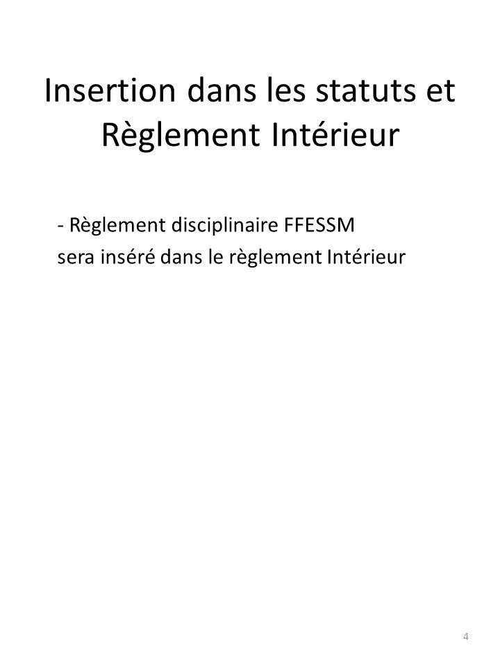 Insertion dans les statuts et Règlement Intérieur