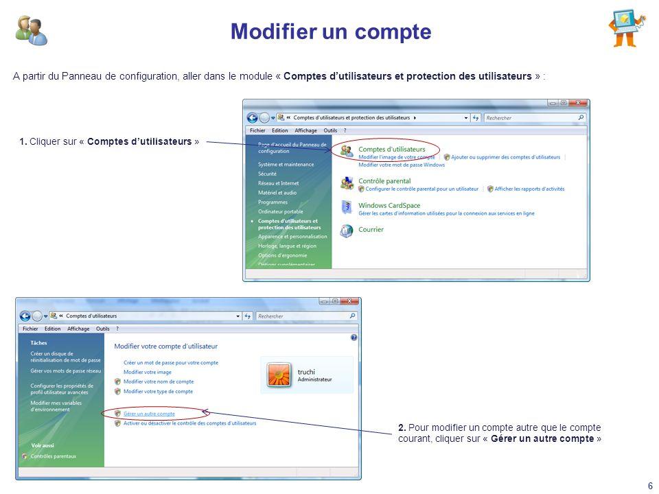Modifier un compte A partir du Panneau de configuration, aller dans le module « Comptes d'utilisateurs et protection des utilisateurs » :
