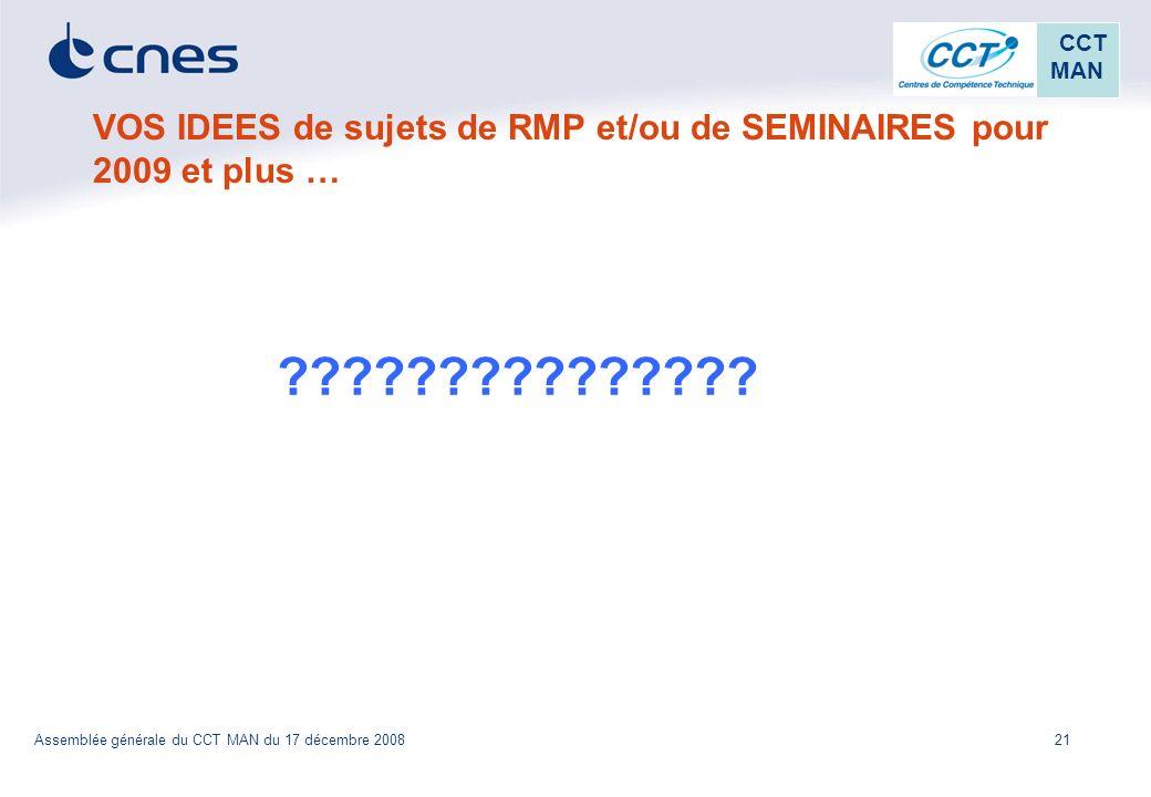 VOS IDEES de sujets de RMP et/ou de SEMINAIRES pour 2009 et plus …