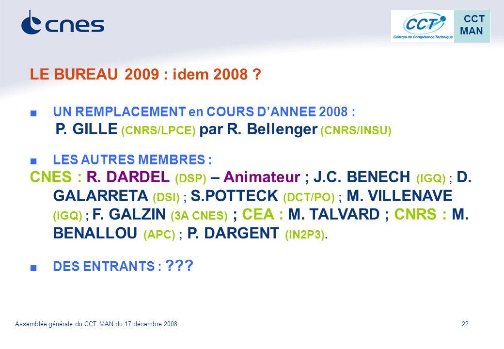 LE BUREAU 2009 : idem 2008 UN REMPLACEMENT en COURS D'ANNEE 2008 : P. GILLE (CNRS/LPCE) par R. Bellenger (CNRS/INSU)
