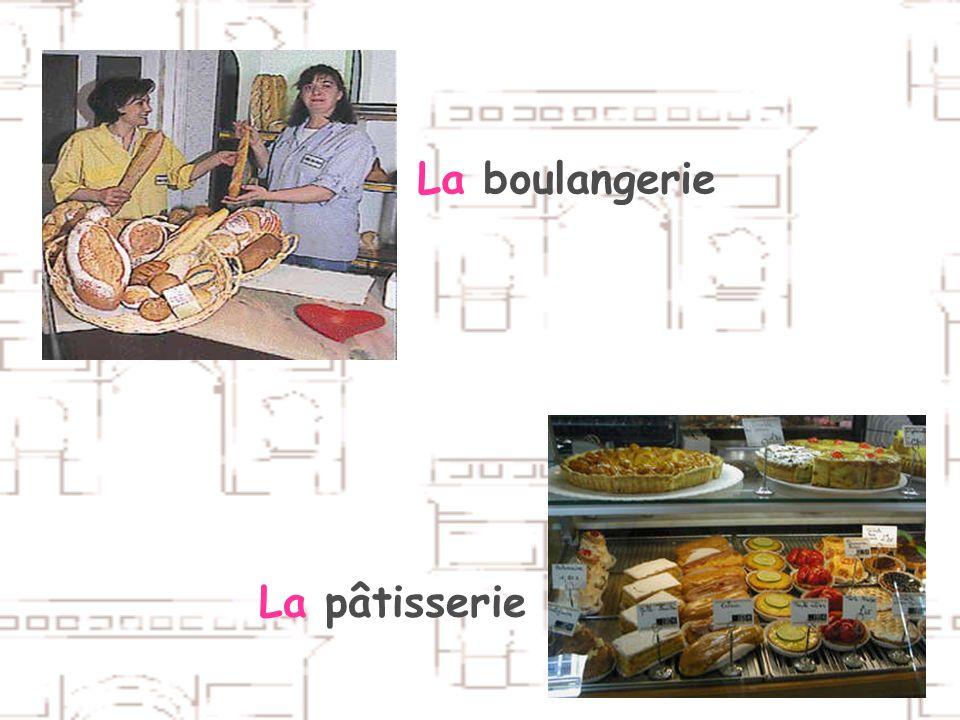 La boulangerie La pâtisserie