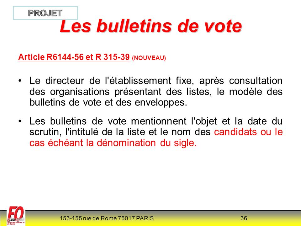 PROJET Les bulletins de vote. Article R6144-56 et R 315-39 (NOUVEAU)