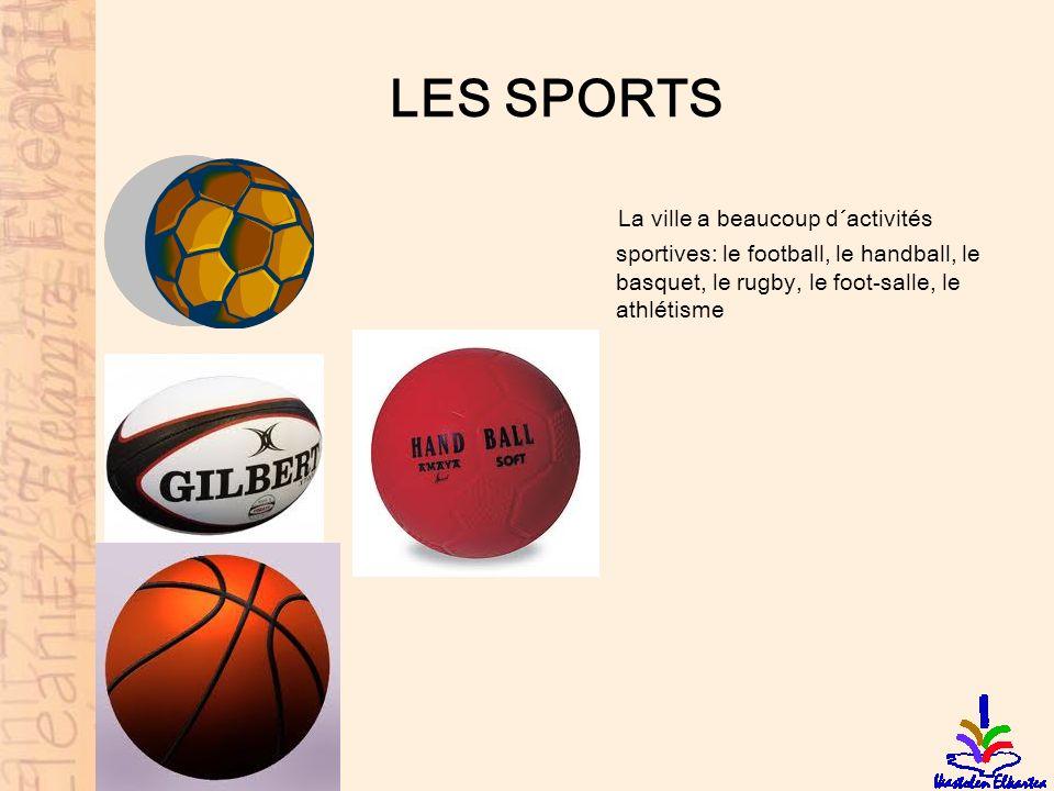 LES SPORTS La ville a beaucoup d´activités sportives: le football, le handball, le basquet, le rugby, le foot-salle, le athlétisme.