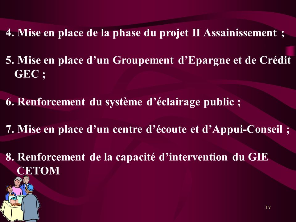 4. Mise en place de la phase du projet II Assainissement ;