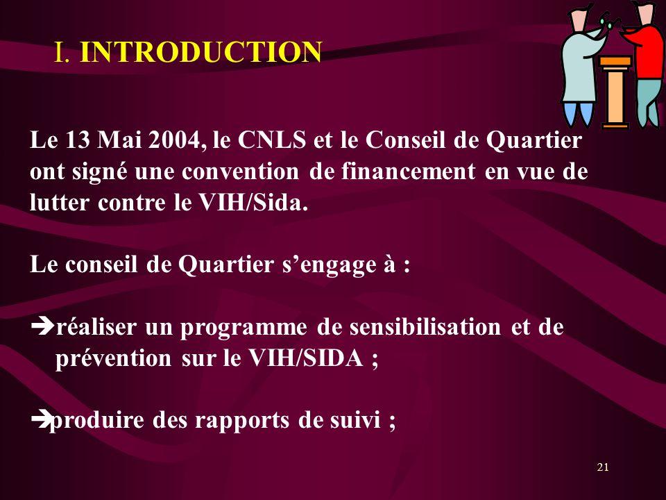 I. INTRODUCTION Le 13 Mai 2004, le CNLS et le Conseil de Quartier