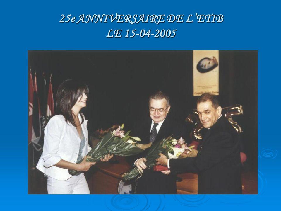 25e ANNIVERSAIRE DE L'ETIB LE 15-04-2005