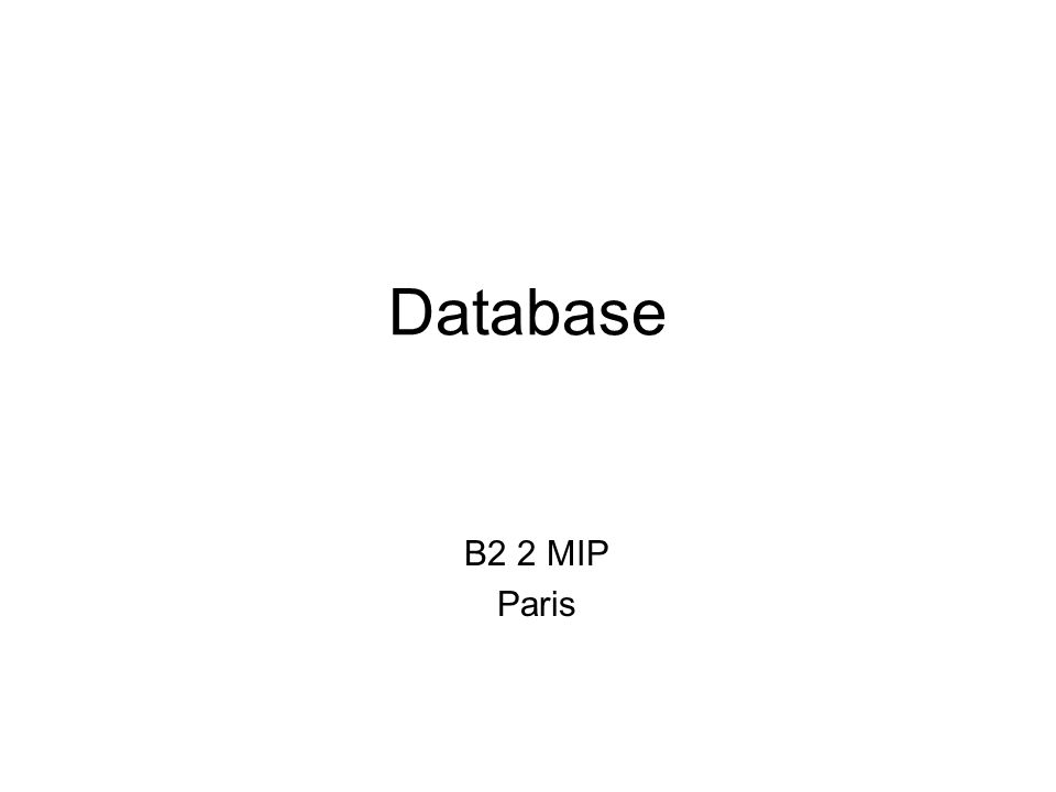 Database B2 2 MIP Paris