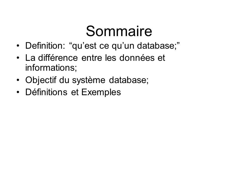 Sommaire Definition: qu'est ce qu'un database;