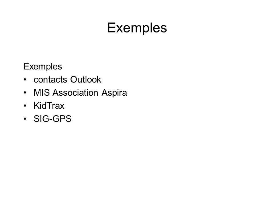 Exemples Exemples contacts Outlook MIS Association Aspira KidTrax