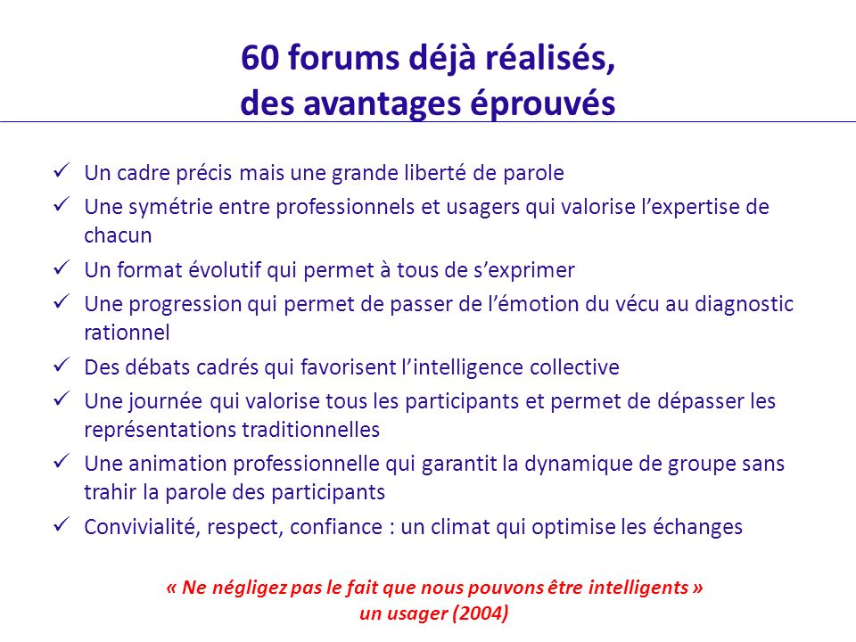 60 forums déjà réalisés, des avantages éprouvés