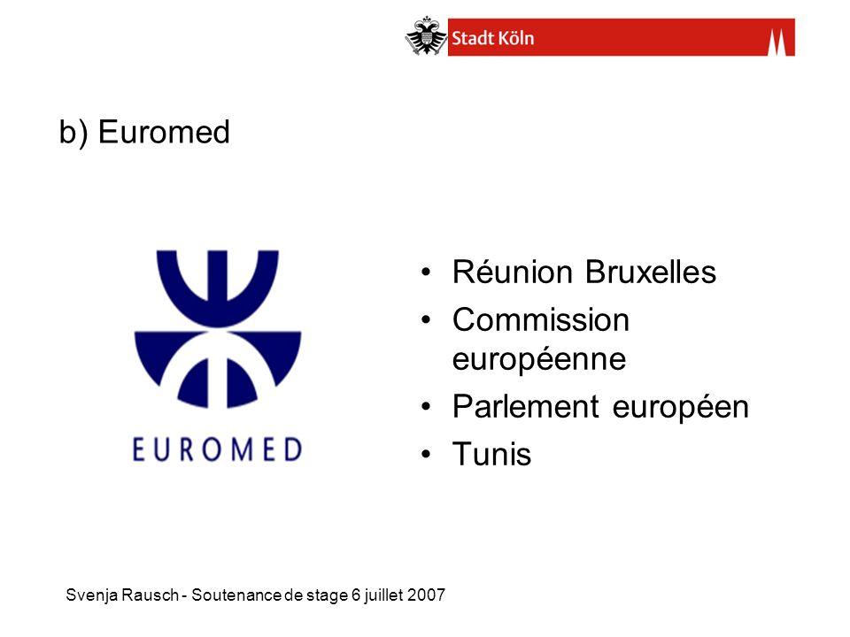 b) Euromed Réunion Bruxelles Commission européenne Parlement européen Tunis